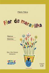 Flor de maravilha (acompanha cd)