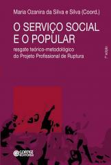 Serviço Social e o popular, O - resgate teórico-metodológico do Projeto Profissional de Ruptura