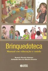 Brinquedoteca: Manual em educação e saúde