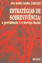 Estratégias de sobrevivência - a Previdência e o Serviço Social