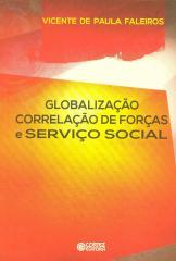 Globalização correlação de forças e Serviço Social