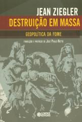 Destruição em massa - geopolítica da fome