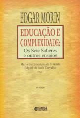 Educação e complexidade - os Sete Saberes e outros ensaios
