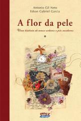 Flor da pele, A - uma história de amor urbano e pós-moderno