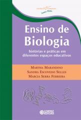 Ensino de Biologia - histórias e práticas em diferentes espaços educativos
