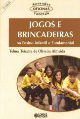 Jogos e brincadeiras no ensino infantil e fundamental