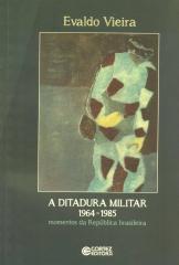 Ditadura militar 1964-1985, A - momentos da República brasileira