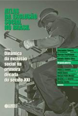 Atlas da exclusão social no Brasil - Dinâmica da exclusão social na primeira década do século XXI