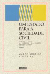 Estado para a sociedade civil, Um - temas éticos e políticos da gestão democrática