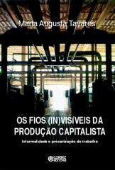 Fios (in)visíveis da produção capitalista, Os - informalidade e precarização do trabalho
