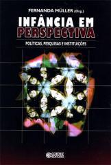 Infância em perspectiva - políticas, pesquisas e instituições