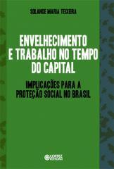 Envelhecimento e trabalho no tempo do capital - implicações para a proteção social no Brasil