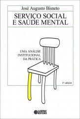 Serviço Social e saúde mental - uma análise institucional da prática