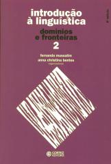 Introdução à Linguística: vol. 2 - domínios e fronteiras