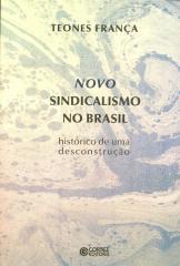 Novo sindicalismo no Brasil - histórico de uma desconstrução
