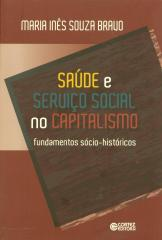 Saúde e Serviço Social no capitalismo - fundamentos sócio-históricos