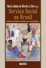 Serviço Social no Brasil - História de resistências e de ruptura com o conservadorismo