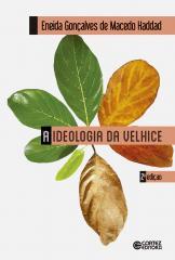 Ideologia da velhice, A