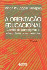 Orientação educacional, A - conflito de paradigmas e alternativas para a escola