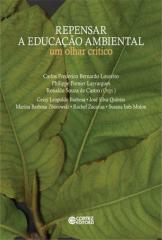 Repensar a educação ambiental - um olhar crítico