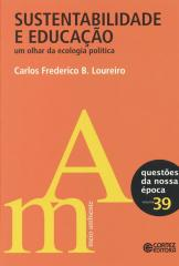 Sustentabilidade e educação - um olhar da ecologia política