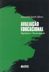Avaliação educacional - regulação e emancipação