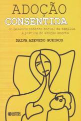 Adoção consentida - do desenraizamento social da família à prática de adoção aberta