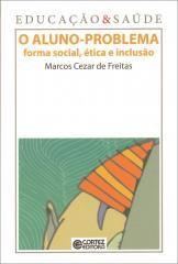Aluno-problema, O - forma social, ética e inclusão