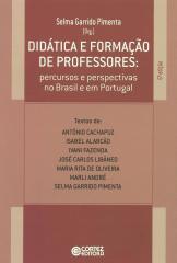 Didática e formação de professores - percursos e perspectivas no Brasil e em Portugal
