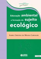 Educação ambiental - a formação do sujeito ecológico