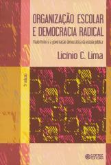 Organização escolar e democracia radical - Paulo Freire e a governação democrática da escola pública