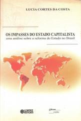 Impasses do Estado capitalista, Os - uma análise sobre a reforma do Estado no Brasil