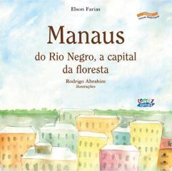 Manaus - do Rio Negro, a capital da floresta