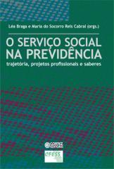 Serviço Social na previdência, O - trajetória, projetos profissionais e saberes