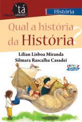 Qual a história da História?
