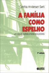 Família como espelho, A - um estudo sobre a moral dos pobres