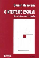 Intertexto escolar, O - sobre leitura, aula e redação