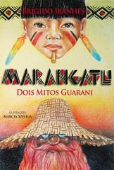 Marangatu - dois mitos Guarani