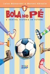 Bola no pé - a incrível história do futebol