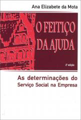 Feitiço da ajuda, O - as determinações do serviço social na empresa