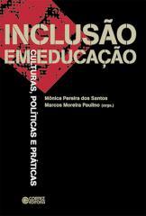 Inclusão em educação - culturas, políticas e práticas