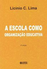 Escola como organização educativa, A - uma abordagem sociológica