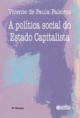Política social do estado capitalista, A - as funções da previdência e assistência social