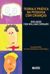 Teoria e prática na pesquisa com crianças - diálogos com William Corsaro