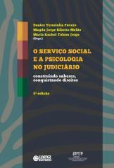 Serviço Social e a psicologia no judiciário, O - construindo saberes, conquistando direitos