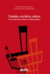 Trabalho, território, cultura - novos prismas para o debate das políticas públicas