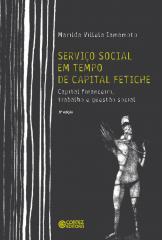 Serviço Social em tempo de capital fetiche - capital financeiro, trabalho e questão social
