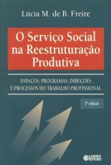 Serviço Social na reestruturação produtiva, O - espaços, programas e trabalho profissional