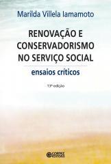 Renovação e conservadorismo no serviço social - ensaios críticos