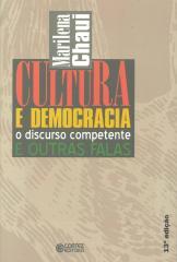 Cultura e democracia - o discurso competente e outras falas